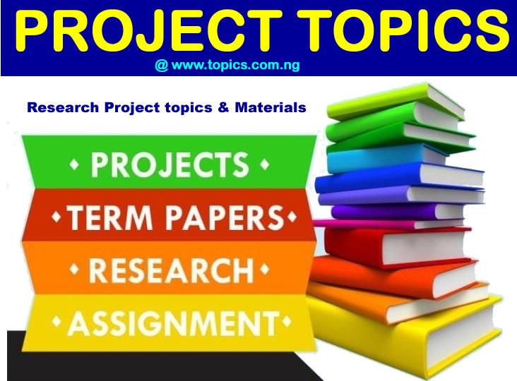 Research Project Topics, Materials & Ideas | topicsng