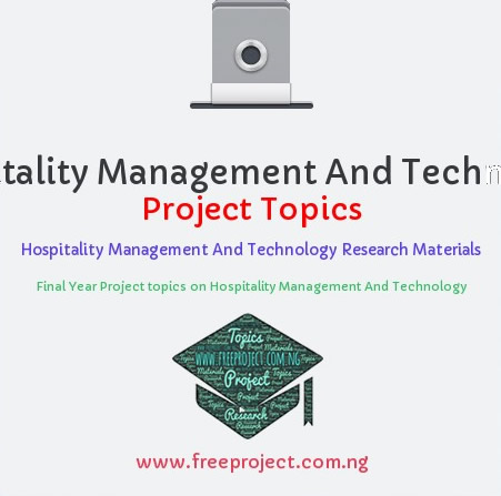 Hospitality Management And Technology Project Topics